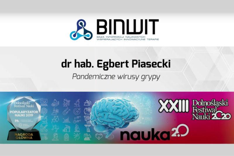 DFN2020 - Pandemiczne wirusy grypy. Dr hab. Egbert Piasecki z IITD PAN