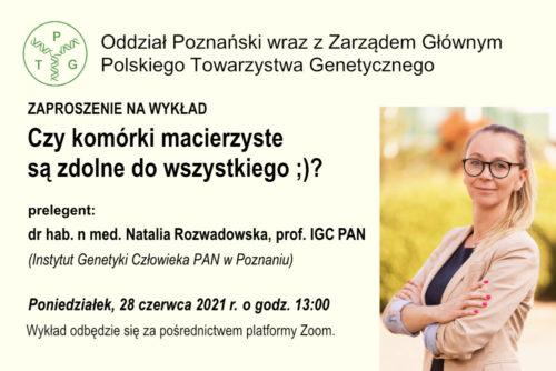 Czy komórki macierzyste są zdolne do wszystkiego ;)? Wykład dr hab. n med. Natalii Rozwadowskiej, prof. IGC PAN