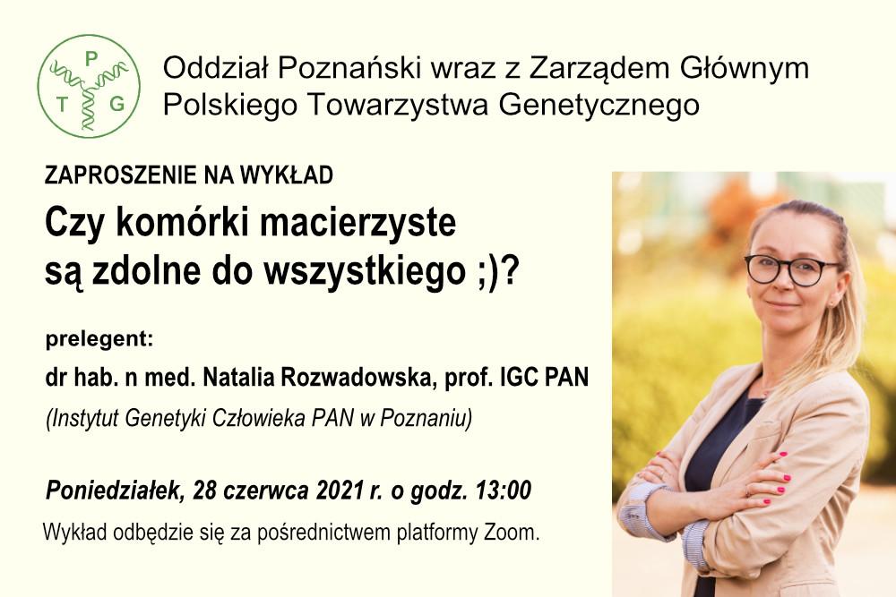 Zaproszenie na wykład dr hab. n med. Natalia Rozwadowska, prof. IGC PAN, Poniedziałek, 28.06.2021, godź 13:00