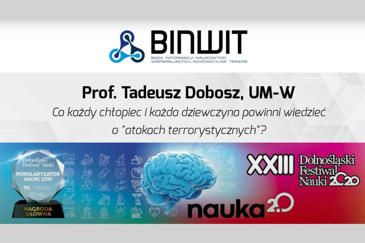 """Co każdy chłopiec i dziewczyna powinni wiedzieć o """"atakach terrorystycznych""""? Prof. Tadeusz Dobosz z UM-W na DFN 2020"""