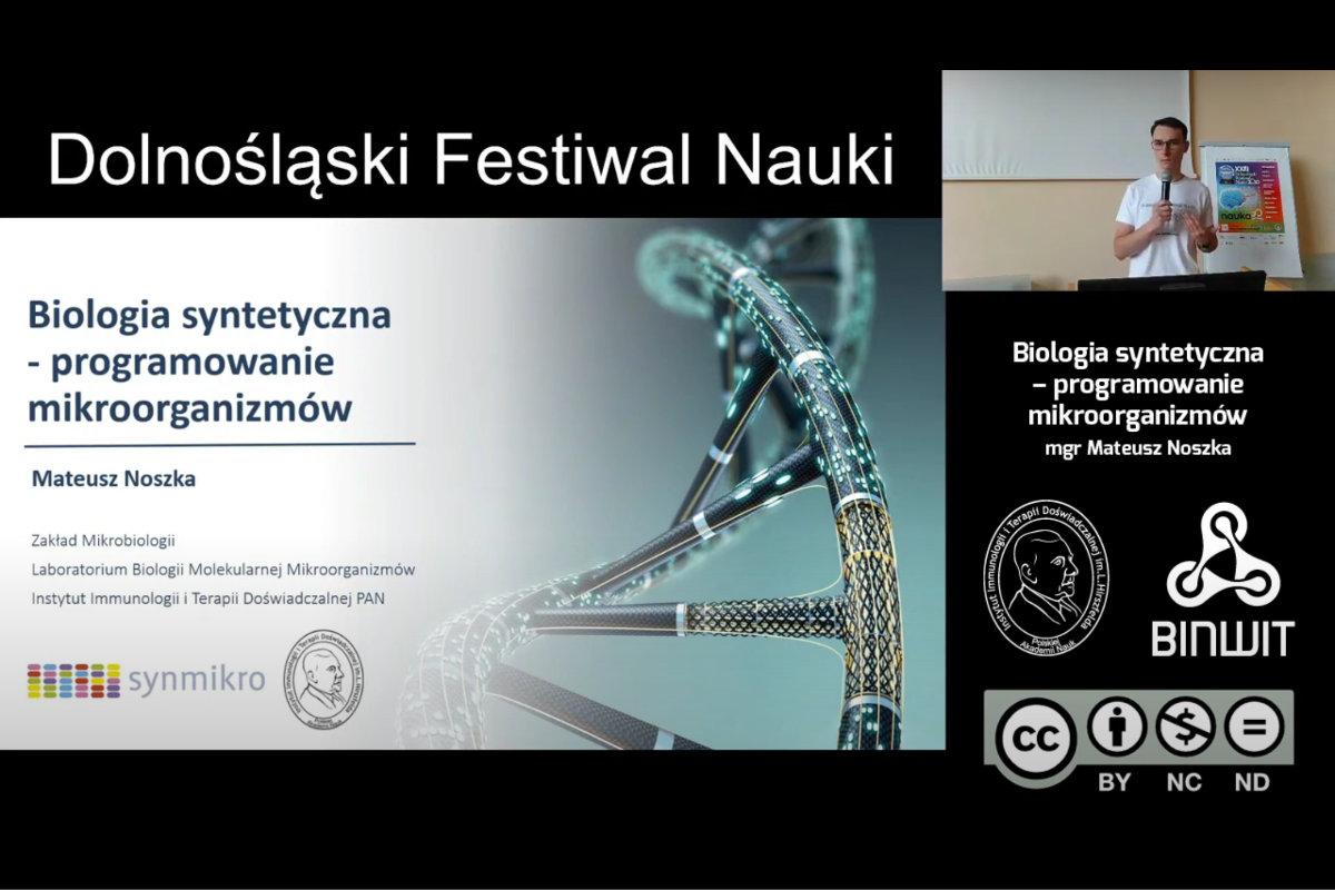 Biologia syntetyczna – programowanie mikroorganizmów. Mgr Mateusz Noszka z IITD Pan na DFN 2020