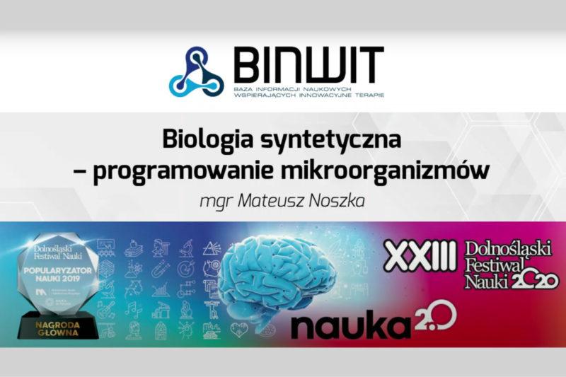DFN2020 - Biologia syntetyczna – programowanie mikroorganizmów.